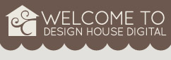 Welcome to Design House Digital